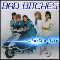 BAD BITCHES