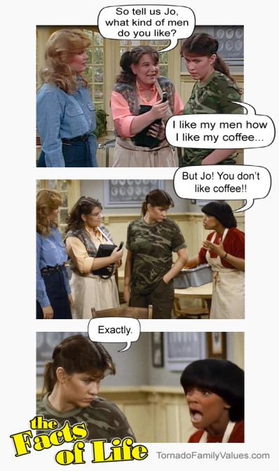 jo blair facts of life lesbian like my men how i like my coffee