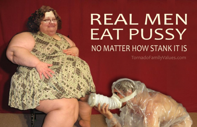 REAL MEN EAT PUSSY MAMMY TORNADO SSBBW