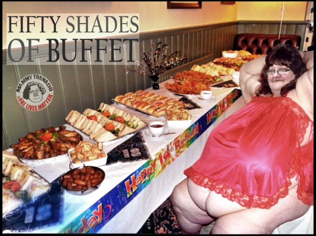 FIFTY SHADES OF BUFFET MAMMY TORNADO