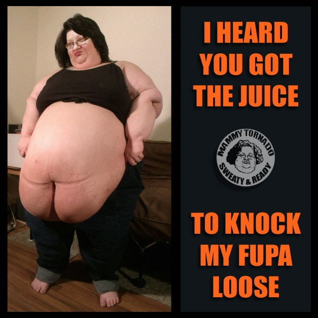 JUICE TO KNOCK MY FUPA LOOSE