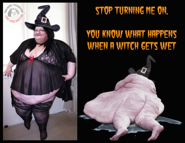 wet witch mammy tornado fupa